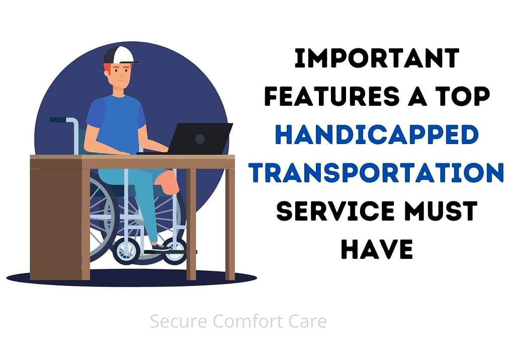 Important Features A Top Handicapped Transportation Service Must Have